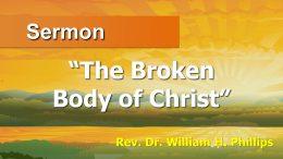The Broken Body of Christ – 11 am
