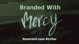 Branded with Mercy – 11 am Casual Service